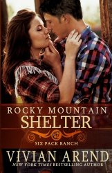 Rocky Mountain Shelter (Six Pack Ranch) (Volume 8)