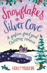 Snowflakes on Silver Cove: A festive, feel-good Christmas romance (White Cliff Bay) (Volume 2)