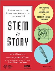 STEM to Story: Enthralling and Effective Lesson Plans for Grades 5-8