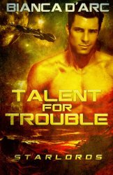 Talent For Trouble (StarLords Book 2) (Volume 2)
