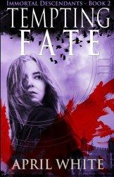 Tempting Fate (The Immortal Descendants) (Volume 2)