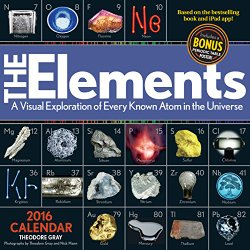 The Elements 2016 Calendar: A Visual Exploration of Every Known Atom in the Universe