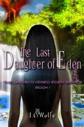The Last Daughter of Eden (The Undiscovered Eden Series) (Volume 1)