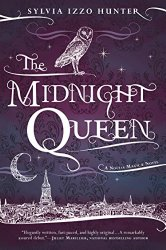 The Midnight Queen: A Noctis Magicae Novel