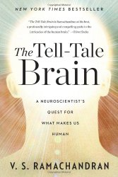 The Tell-Tale Brain: A Neuroscientist's Quest for What Makes Us Human
