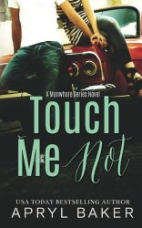 Touch Me Not (The Manwhore Series) (Volume 1)