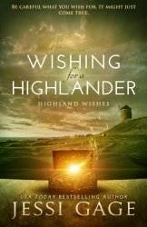 Wishing for a Highlander (Highland Wishes) (Volume 1)