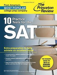 10 Practice Tests for the SAT: For Students taking the SAT in 2015 or January 2016 (College Test Preparation)