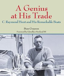 A Genius at His Trade: C. Raymond Hunt and His Remarkable Boats