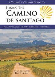 A Village to Village Guide to Hiking the Camino De Santiago: Camino Frances: St Jean – Santiago – Finisterre