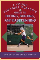 A Young Softball Player's Guide to Hitting, Bunting, and Baserunning (Young Player's)