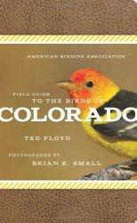 American Birding Association Field Guide to the Birds of Colorado (American Birding Association State Field)