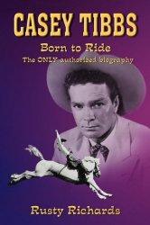 Casey Tibbs – Born to Ride