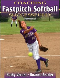 Coaching Fastpitch Softball Successfully – 2nd Edition (Coaching Successfully Series)