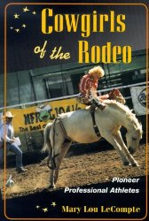 Cowgirls of the Rodeo: PIONEER PROFESSIONAL ATHLETES (Sport and Society)