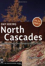Day Hiking North Cascades: Mount Baker, Mountain Loop Highway, San Juan Islands