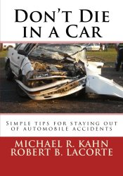 Don't Die in a Car: Simple tips for staying out of automobile accidents