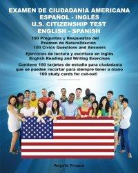 Examen de Ciudadania Americana Espanol y Ingles: U.S. Citizenship Test English and Spanish (Spanish Edition)