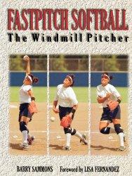 Fastpitch Softball : The Windmill Pitcher