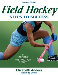 Field Hockey: Steps to Success – 2nd Edition (Steps to Success Sports Series)