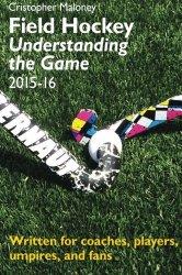 Field Hockey: Understanding the Game 2015-16