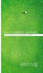 Golf's Sacred Journey: Seven Days at the Links of Utopia