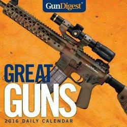Gun Digest Great Guns 2016 Daily Calendar