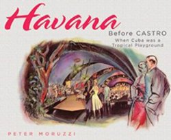 Havana Before Castro: When Cuba was a Tropical Playground