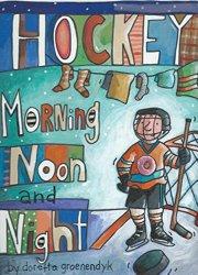 Hockey Morning Noon and Night