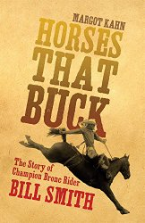 Horses That Buck: The Story of Champion Bronc Rider Bill Smith (The Western Legacies Series)