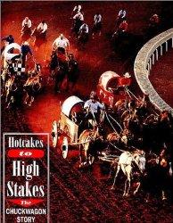 Hotcakes to High Stakes: The Chuckwagon Story