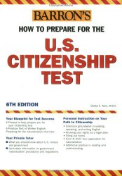 How to Prepare for the U.S. Citizenship Test (Barron's United States Citizenship Test)