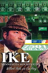 Ike: Minnesota Hockey Legend