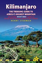 Kilimanjaro – The Trekking Guide to Africa's Highest Mountain: (Includes Mt Meru And Guides To Nairobi, Dar Es Salaam,  Arusha, Moshi And Marangu) (Trailblazer Trekking Guides)