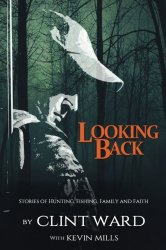 Looking Back: Stories of Hunting, Fishing, Family, and Faith