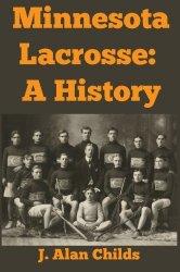 Minnesota Lacrosse : A History