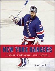New York Rangers: Greatest Moments and Players