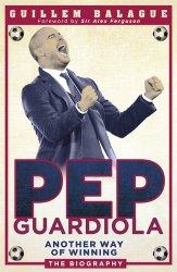 Pep Guardiola: Another Way of Winning