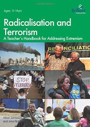 Radicalisation and Terrorism: A Teacher's Handbook for Addressing Extremism