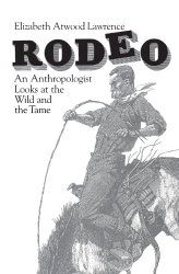 Rodeo: An Anthropologist Looks at the Wild and the Tame