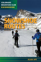 Snowshoe Routes: Colorado's Front Range 2nd Edition (Colorado Mountain Club Guidebooks)