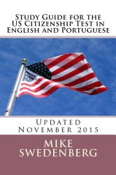 Study Guide for the US Citizenship Test in English and Portuguese: Updated November 2015 (Study Guides for the US Citizenship Test) (Volume 1)