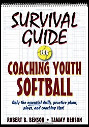 Survival Guide for Coaching Youth Softball (Survival Guide for Coaching Youth Sports)