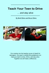 Teach Your Teen to Drive: … and stay alive