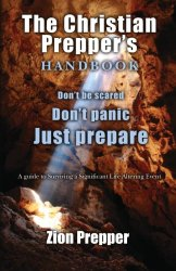 The Christian Prepper's Handbook: A Guide to Surviving a Significant Life Altering Event