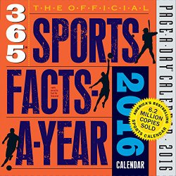 The Official 365 Sports Facts-A-Year Page-A-Day Calendar 2016