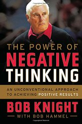 The Power of Negative Thinking: An Unconventional Approach to Achieving Positive Results