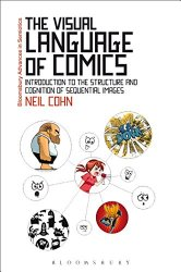 The Visual Language of Comics: Introduction to the Structure and Cognition of Sequential Images. (Bloomsbury Advances in Semiotics)