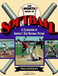 The Worth Book of Softball: A Celebration of America's True National Pastime