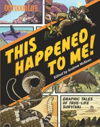 This Happened to Me!: A Graphic Collection of True Adventure Tales